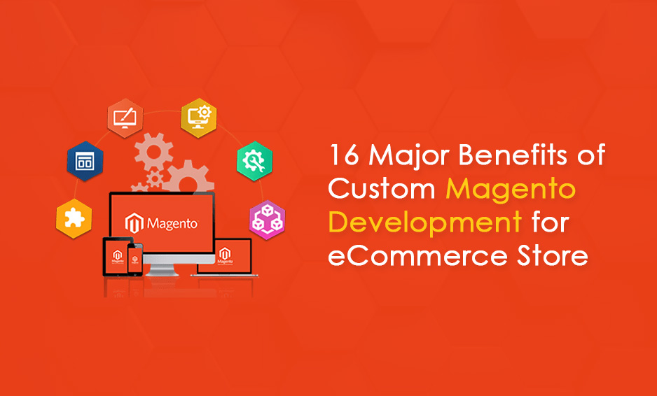 Benefits of Using Custom Magento Website Development