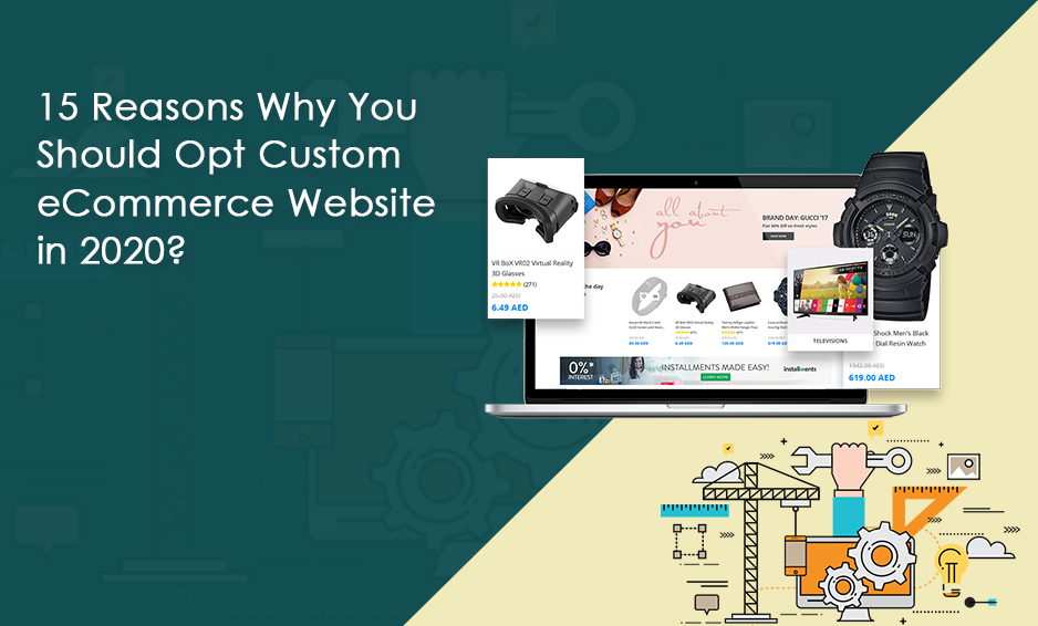 15 Reasons Why Should Opt Custom eCommerce Website