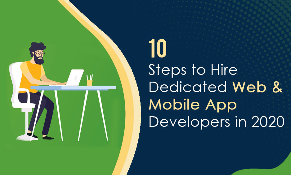 16 steps to hire dedicated web and mobile app developers in India