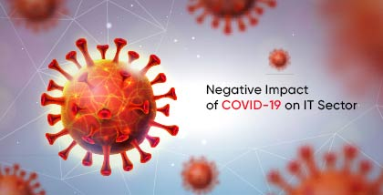Negative Impact of COVID-19 (Coronavirus) on IT Sector