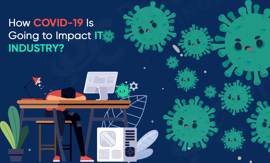 How COVID-19 Is Going to Impact IT Industry?