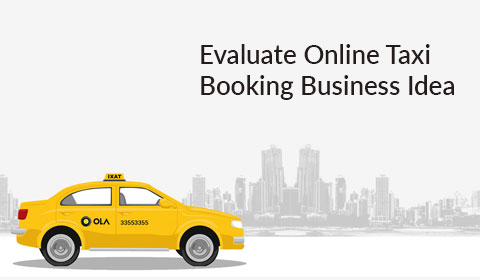 Evaluate The Online Taxi Booking Business Idea