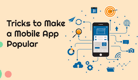 Tricks to Make a Mobile Application Popular