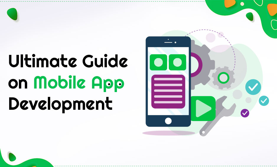 Step by Step Guide to Mobile Application Development