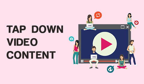 Tap Down Video Content Marketing