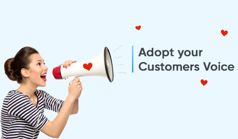 Adopt your Customers Voice