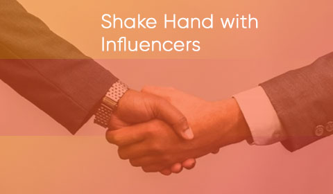 Shake hand with influencers