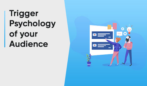 Trigger Psychology of your Audience to increase online sales