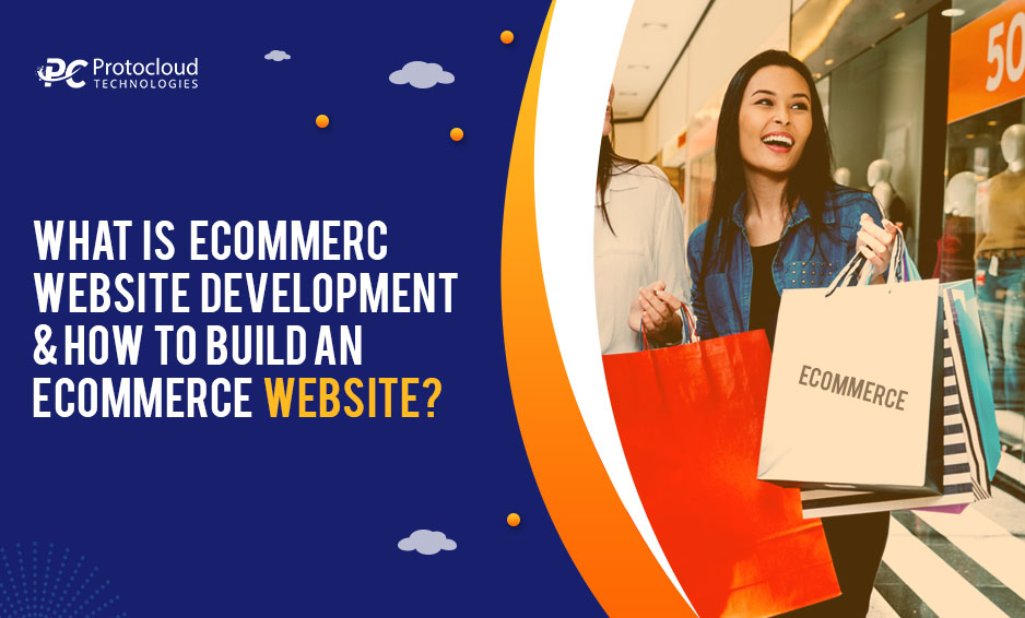 What is eCommerce Website Development and How to Build an eCommerce Website?