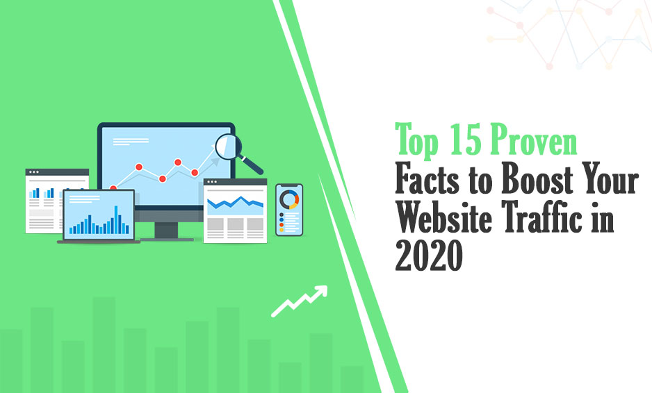 Read the top 15 proven facts to boost your website traffic in 2020