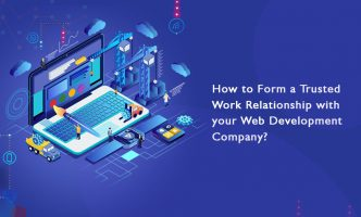 5 Tips to Make a Trusted Relationship with Your Web Development Company